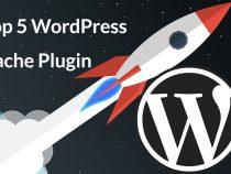TOP Plugin cache cho wordpress tốt nhất